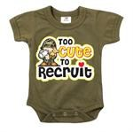 Infant Olive Drab ''Too Cute To Recruit'' One-Piece Bodysuit